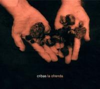 CRIBAS - LA OFRENDA : CD