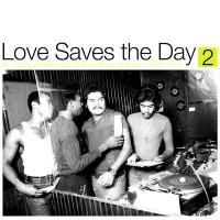 VARIOUS - Love Saves the Day : A History Of American Dance Music Culture 1970-1979 Part 2 : 2 x 12inch