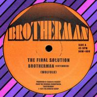 THE FINAL SOLUTION - Brotherman (Extended) / Theme From Brotherman : 12inch