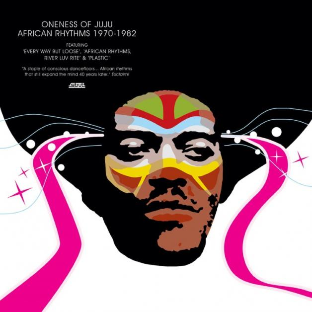 ONENESS OF JUJU - African Rhythms (1970-1982) : STRUT (UK)