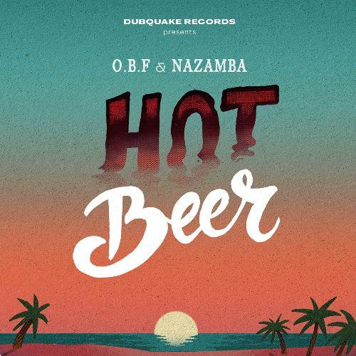 O.B.F & NAZAMBA - Hot Beer : 7inch