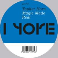 TOPHER HORN - Magic Made Real : YORE (GER)