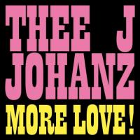 THEE J JOHANZ - More Love! : RUNNING BACK (GER)