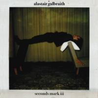ALASTAIR GALBRAITH - Seconds Mark III : A COLOURFUL STORM (AUS)