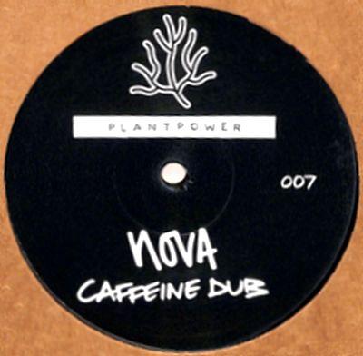 NOVA - Caffeine Dub / Reincarnate : 12inch