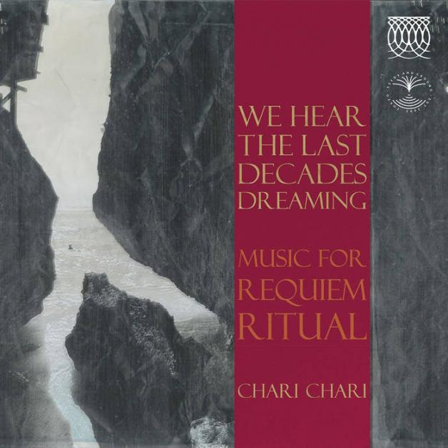 CHARI CHARI - We Here  The Last Decades Dreaming - Music For Requiem Ritual - : SEEDS AND GROUND (JPN)