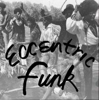 VARIOUS - Eccentric Funk : NUMERO GROUP (US)