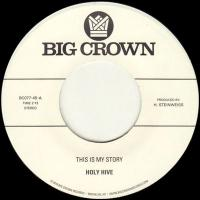 HOLY HIVE - This Is My Story : BIG CROWN (US)
