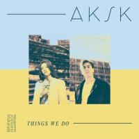AKSK - Things We Do : RUNNING BACK INCANTATIONS (GER)