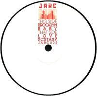 JARC - Brooklyn Baby / Love Ecstasy : JARC SOUNDS (UK)