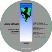 LONE X KETTAMA - The Way You Feel : 12inch