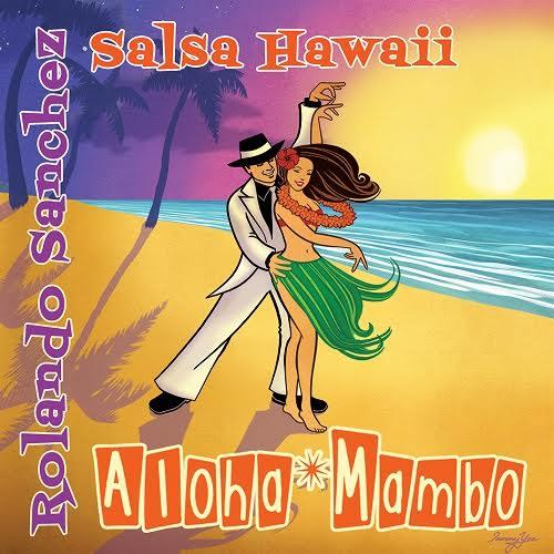 ROLANDO SANCHEZ & SALSA HAWAII - Aloha Mambo : 7inch