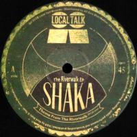 SHAKA - THE RIVERWALK EP : LOCAL TALK (SWE)