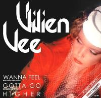 VIVIEN VEE - WANNA FEEL / GOTTA GO / HIGHER (BEN LIEBRAND REMIXES) : HIGH FASHION MUSIC (HOL)
