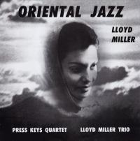 LLOYD MILLER - Oriental Jazz : NOW-AGAIN RECORDS (US)