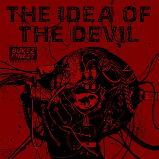 BUKEZ FINEZT - The Idea of the Devil : DEEP MEDI MUSIK (UK)