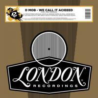 D-MOB - WE CALL IT ACIEED REMIXES : 12inch