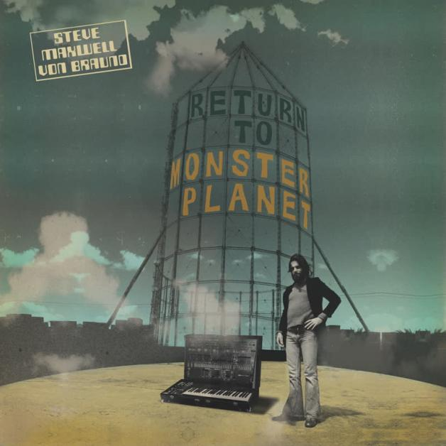 STEVE MAXWELL VON BRAUND - Return To Monster Planet : LP