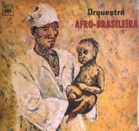 ORQUESTRA AFRO-BRASILEIRA - Orquestra Afro-Brasileira : LP