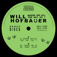 WILL HOFBAUER - Where Did All The Hay Go? : 12inch