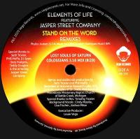 ELEMENTS OF LIFE feat. JASPER STREET COMPANY - Stand On The Word (Lost Souls Of Saturn and DJ Spen & Gary Hudgins Remixes) : 12inch