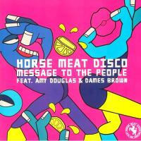 HORSE MEAT DISCO feat. AMY DOUGLAS & DAMES BROWN - Message To The People : GLITTERBOX (UK)
