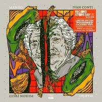 IVAN CONTI - Poison Fruit (RSD Exclusive + 7inch Bonus) : LP