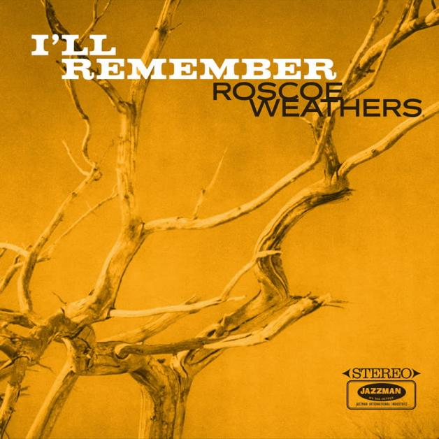 ROSCOE WEATHERS - I'll Remember : LP