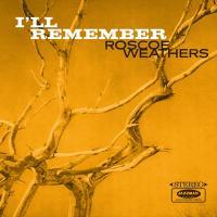 ROSCOE WEATHERS - I'll Remember : LP