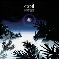 COIL - Musick to Play In The Dark : 2LP