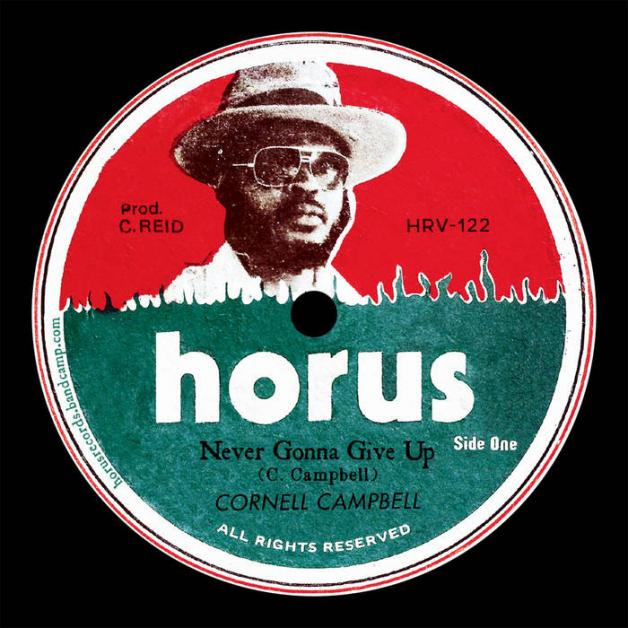 CORNELL CAMPBELL - Never Gonna Give Up : HORUS (UK)