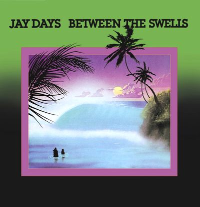 JAY DAYS - Between The Swells : MAD ABOUT RECORDS (PRT)