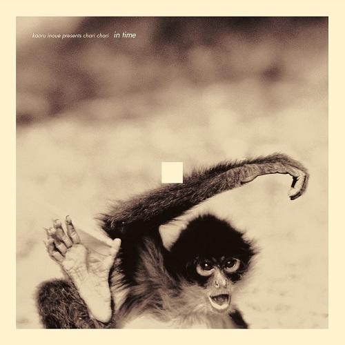 KAORU INOUE PRESENTS CHARI CHARI - In Time : HMV record shop (JPN)