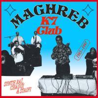 VARIOUS - Maghreb K7 Club Synth Raï, Chaoui & Staifi : LP