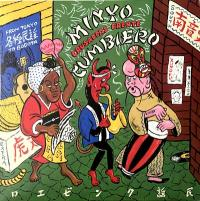 MINYO CRUSADERS & FRENTE CUMBIERO - MINYO CUMBIERO (FROM TOKYO TO BOGOTA) : 12inch