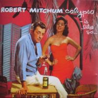 ROBERT MITCHUM - Calypso Is Like So : CD
