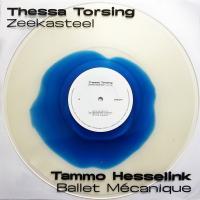 THESSA TORSING / TAMMO HESSELINK - Zeekasteel / Ballet Mécanique : LP