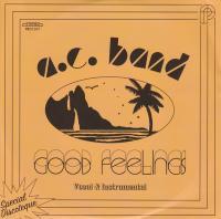 A. C. BAND - Good Feelings : 7inch