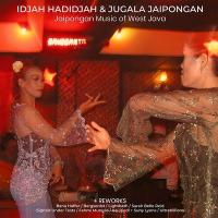 IDJAH HADIDJAH & JUGALA JAIPONGAN - Jaipongan Music of West Java+Reworks : 2LP