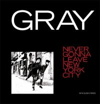 GRAY - Never Gonna Leave New York City : 12inch