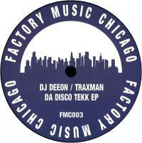 DJ DEEON/ TRAXMAN - DA DISCO TEKK EP : 12inch