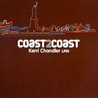 KERRI CHANDLER - Coast 2 Coast - Kerri Chandler LP01 : 2x12inch