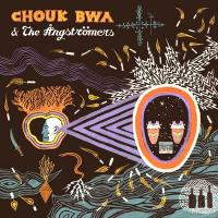 CHOUK BWA & THE ANGSTROMERS - Vodou Ale : LP