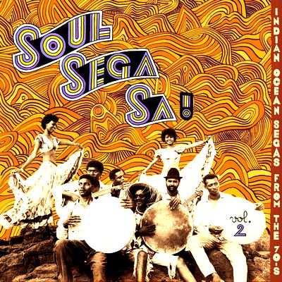 VARIOUS - Soul Sega Sa ! Vol.2 Indian Ocean Segas From The 70's : LP