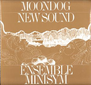 ENSEMBLE MINISYM - Moondog - New Sound : LES DISQUES BONGO JOE (SWI)