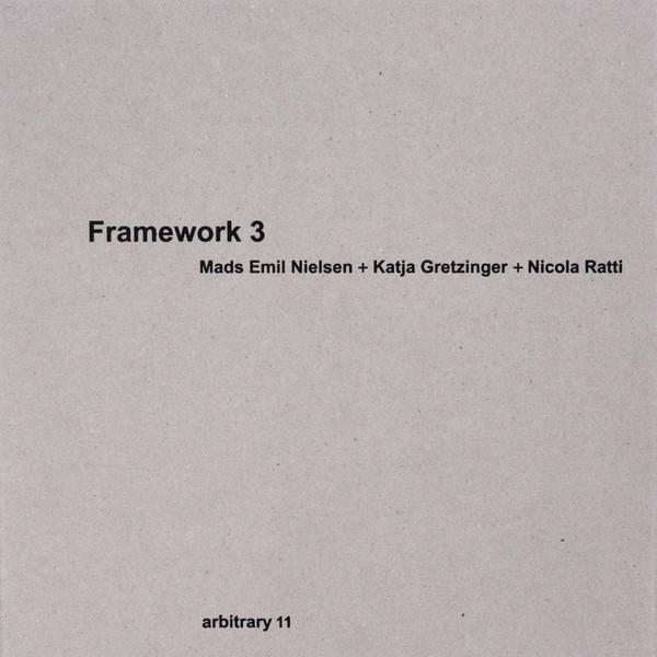 MADS EMIL NIELSEN, KATJA GRETZINGER, NICOLA RATTI - Framework 3 : 10inch+CD gallery 0