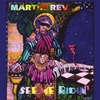 MARTIN REV - See Me Ridin : LP
