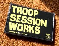 DCTL (DJ DUCT + TELLY) - Troop Session Works Series.01 : cassette