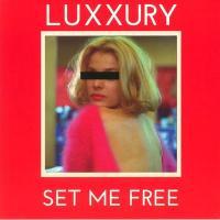 LUXXURY - Set Me Free : 12inch