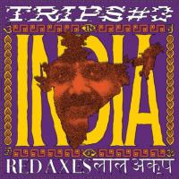 RED AXES - Trips #3: India : 12inch